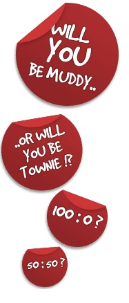 Red bubbles with white writing saying will you be muddy? or will you be townie?